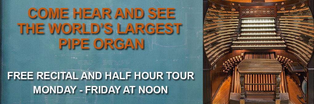Free Organ Recitals & Tours: Mon.-Fri. at Noon